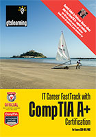 IT Career Fast Track with CompTIA A+ 220-801 and 220-802 by GTS Learning